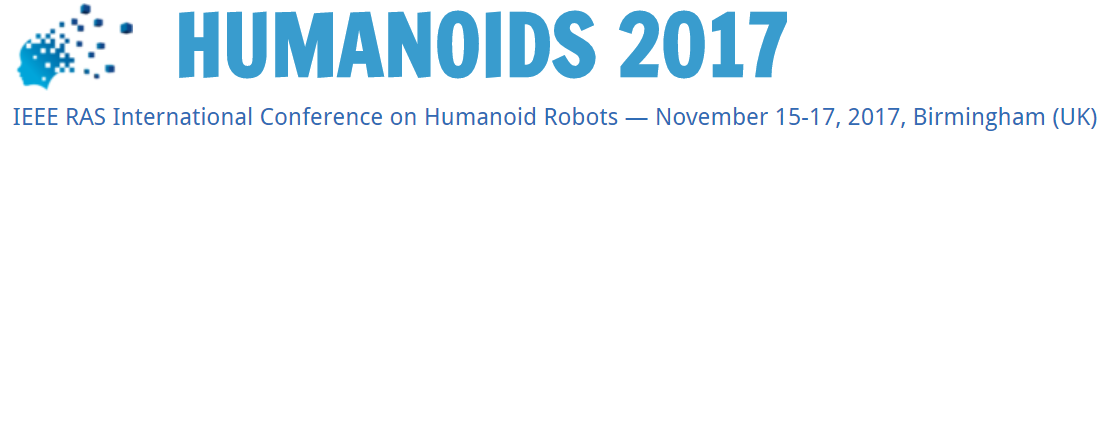 Humanoids 2017 – IEEE RAS International Conference on Humanoid Robots