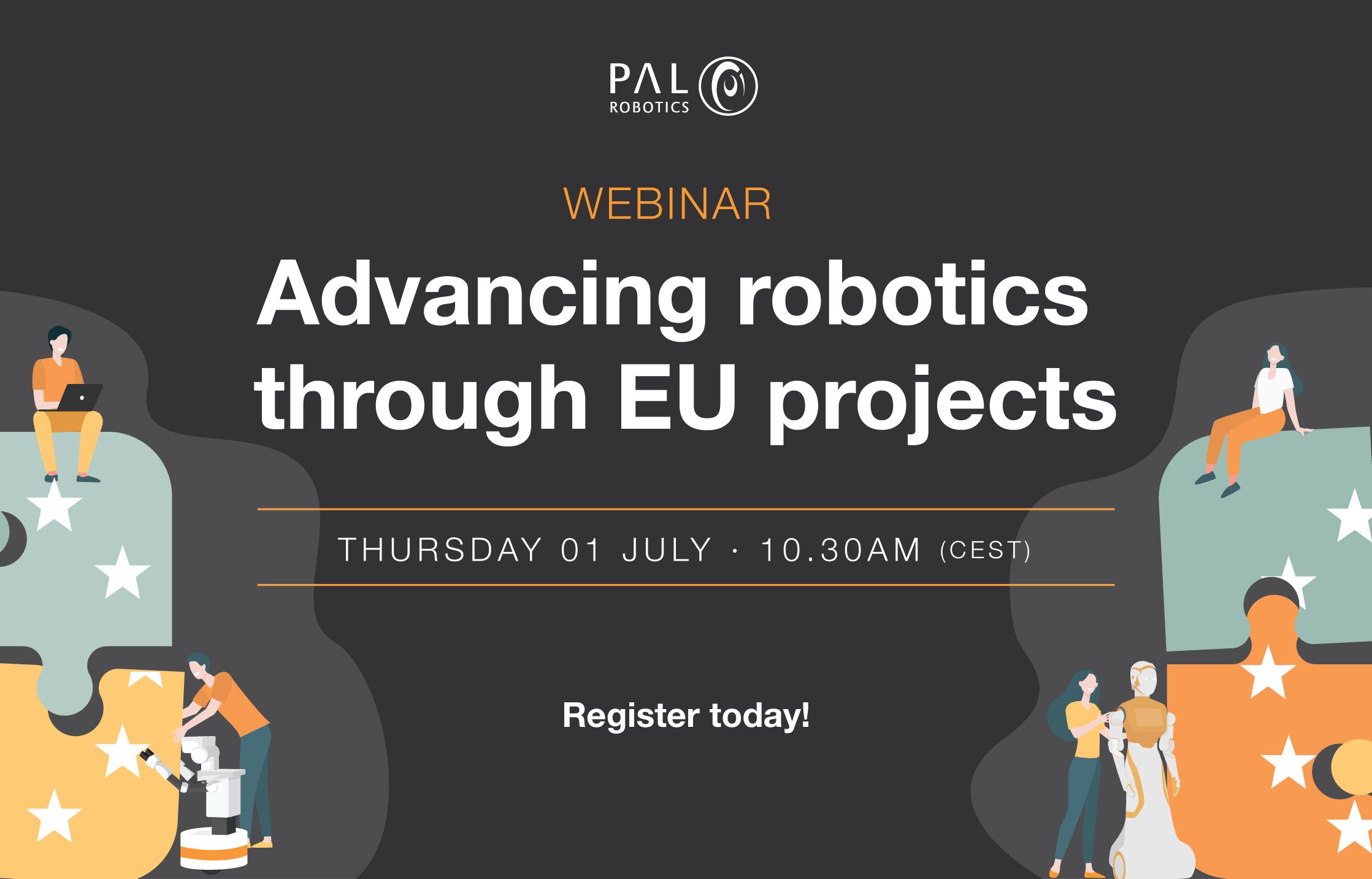 PAL Robotics webinar advancing robotics through eu projects